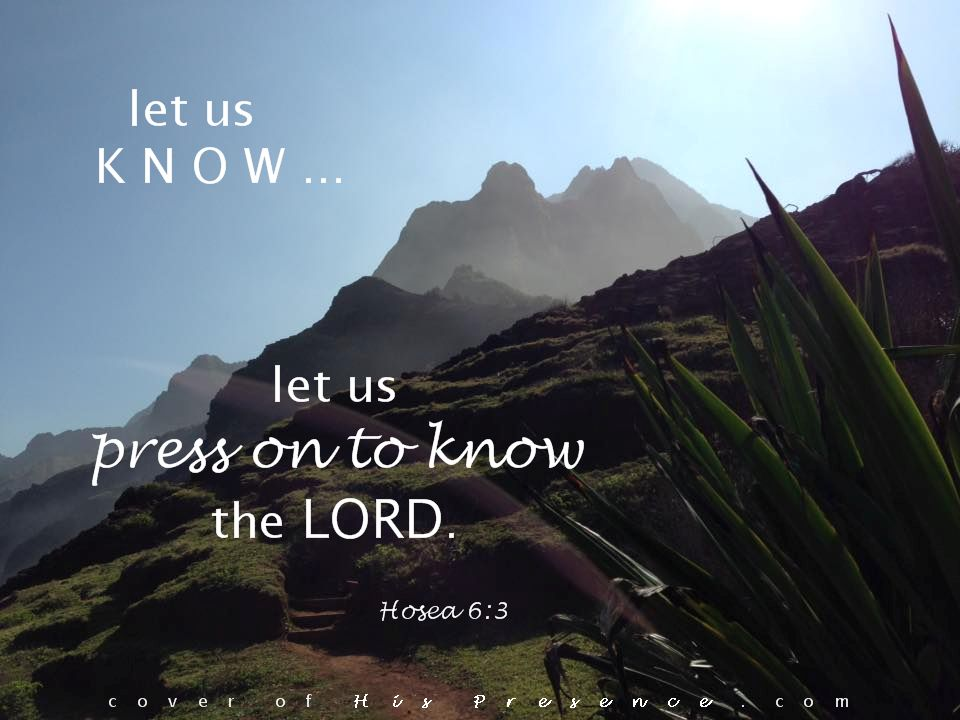 let us KNOW… – the cover of His Presence